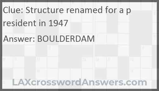 Structure renamed for a president in 1947 Answer