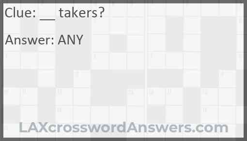 __ takers? Answer