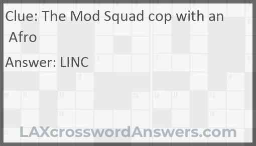 The Mod Squad cop with an Afro Answer