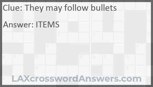 They may follow bullets Answer