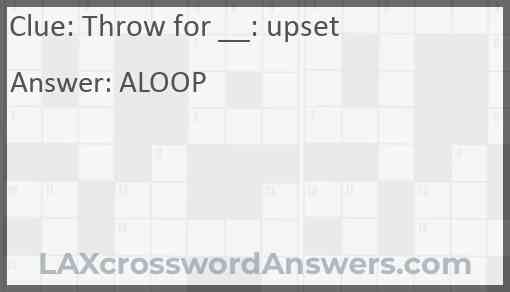 Throw for __: upset Answer