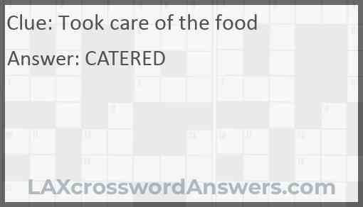 Took care of the food Answer