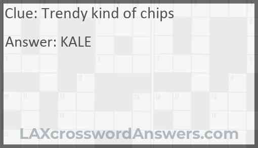 Trendy kind of chips Answer