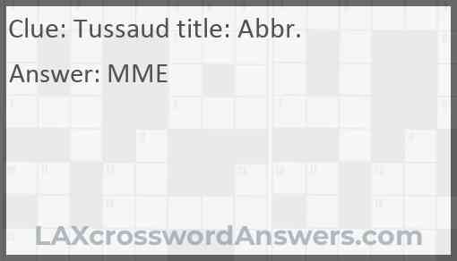 Tussaud title: Abbr. Answer