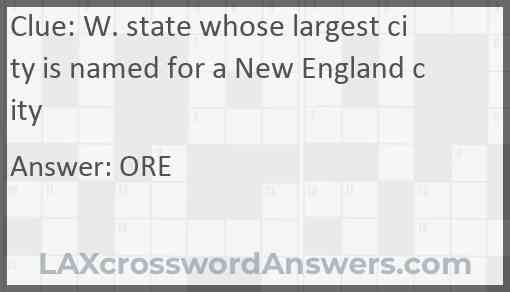 W. state whose largest city is named for a New England city Answer