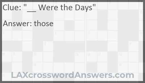 """""""__ Were the Days"""" Answer"""