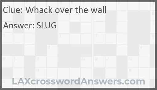 Whack over the wall Answer