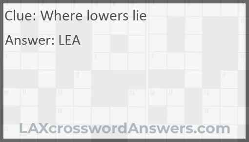Where lowers lie Answer