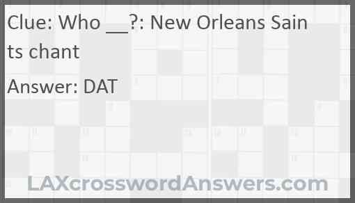 Who __?: New Orleans Saints chant Answer