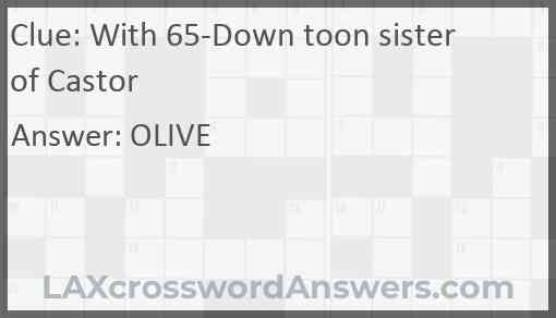 With 65-Down toon sister of Castor Answer