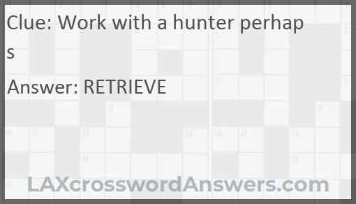 Work with a hunter perhaps Answer